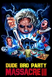 ดูหนังออนไลน์ฟรี Dude Bro Party Massacre III (2015) ดูบี้โบลปาร์ตี้มัสซาเคร่ 3 (ซาวด์ แทร็ค)